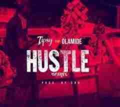 Tipsy - Hustle (Remix) Ft. Olamide